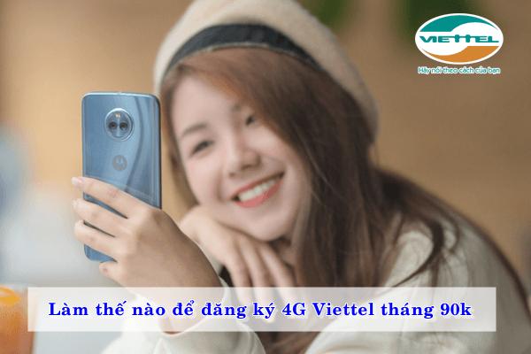Cách đăng ký gói 4G Viettel tháng 90k