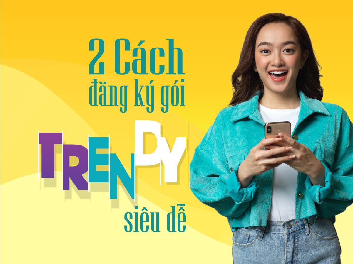 Gói Trendy dành cho học sinh – sinh viên Viettel – hướng dẫn đăng ký