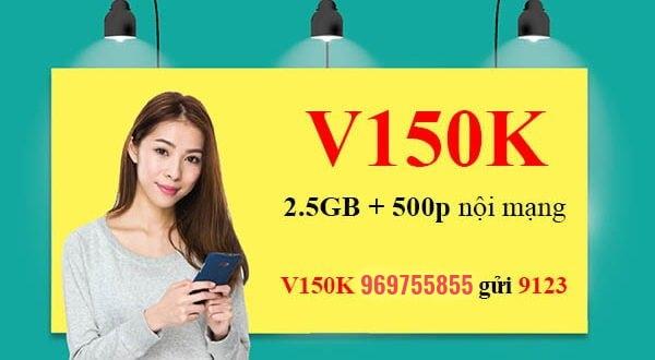 Đăng ký gói V150K Viettel có 500 phút nội mạng + 2.5GB/ 30 ngày